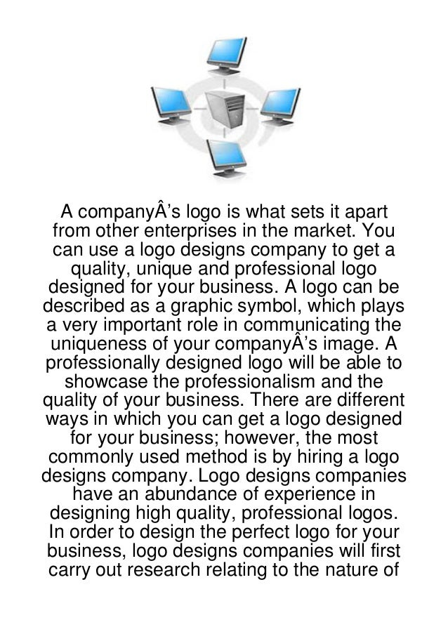 A companyÂ's logo is what sets it apart  from other enterprises in the market. You  can use a logo designs company to get ...