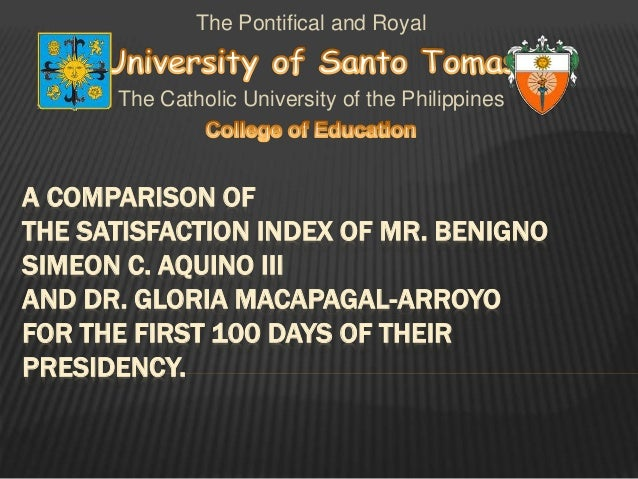 A COMPARISON OF THE SATISFACTION INDEX OF MR. BENIGNO SIMEON C. AQUINO III AND DR. GLORIA MACAPAGAL-ARROYO FOR THE FIRST 1...