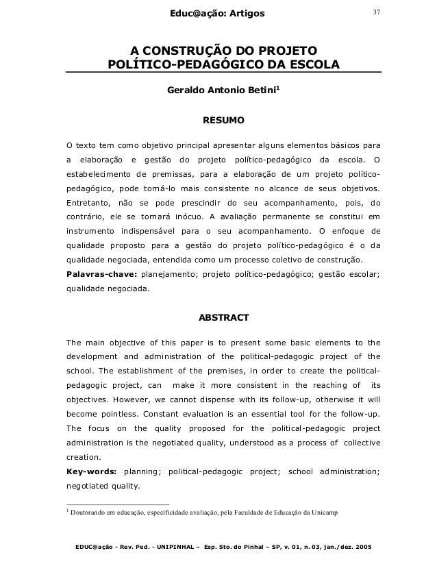 Educ@ação: Artigos EDUC@ação - Rev. Ped. - UNIPINHAL – Esp. Sto. do Pinhal – SP, v. 01, n. 03, jan./dez. 2005 37 A CONSTRU...