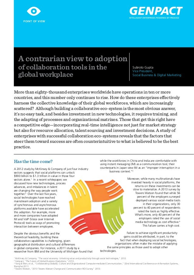 POINT OF VIEW  A contrarian view to adoption of collaboration tools in the global workplace  Subroto Gupta Vice President,...