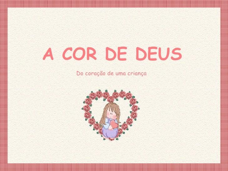 Do coração de uma criança A COR DE DEUS