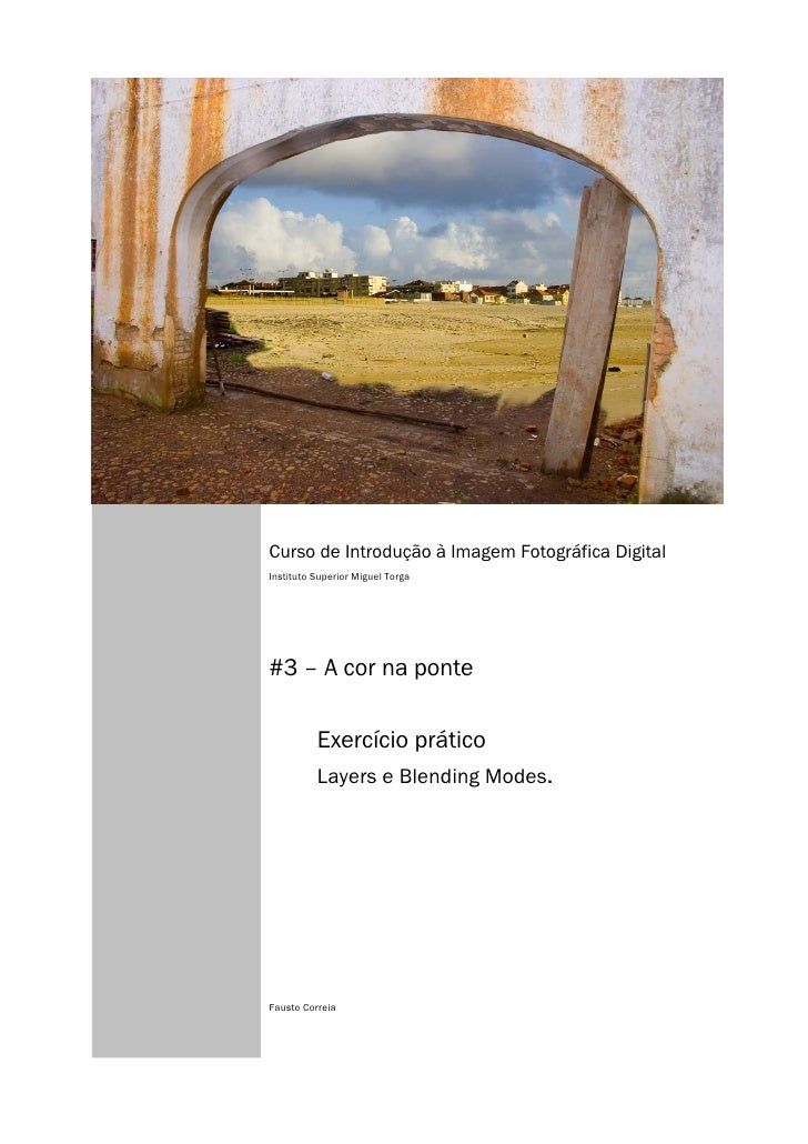 Curso de Introdução à Imagem Fotográfica Digital Instituto Superior Miguel Torga     #3 – A cor na ponte            Exercí...