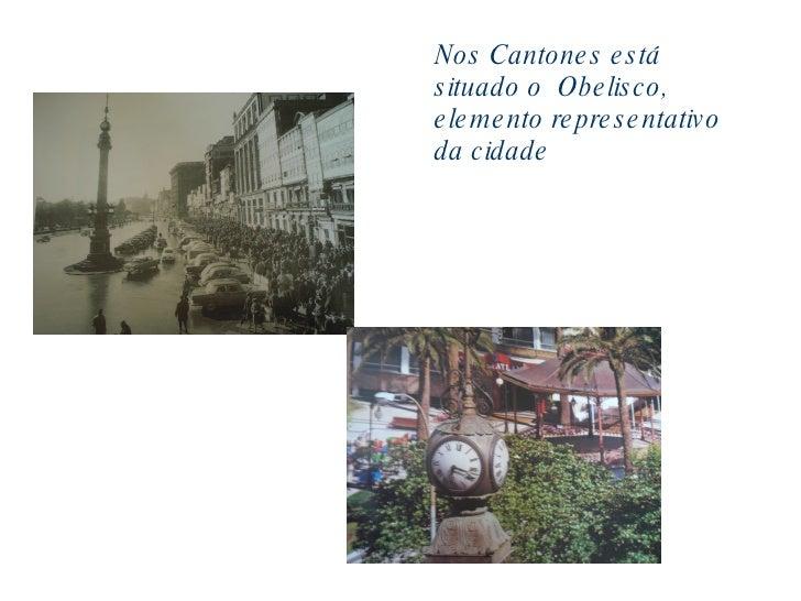Nos Cantones está situado o  Obelisco, elemento representativo da cidade
