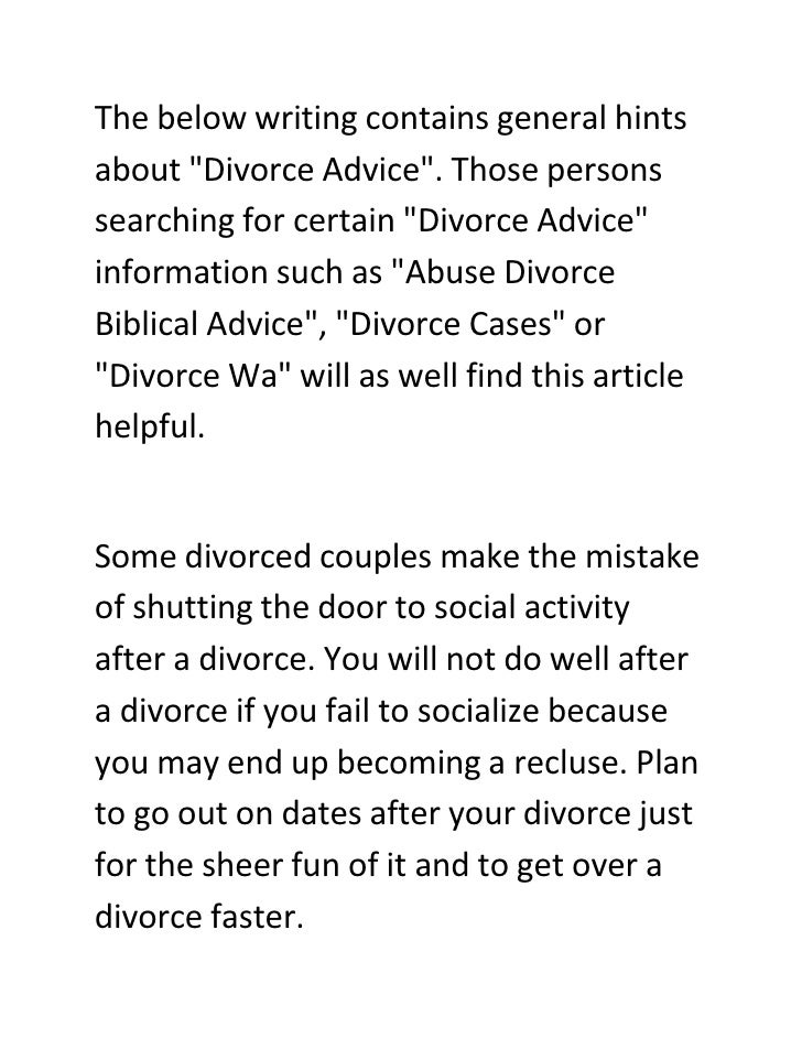The below writing contains general hints about quot;Divorce Advicequot;. Those persons searching for certain quot;Divorce ...