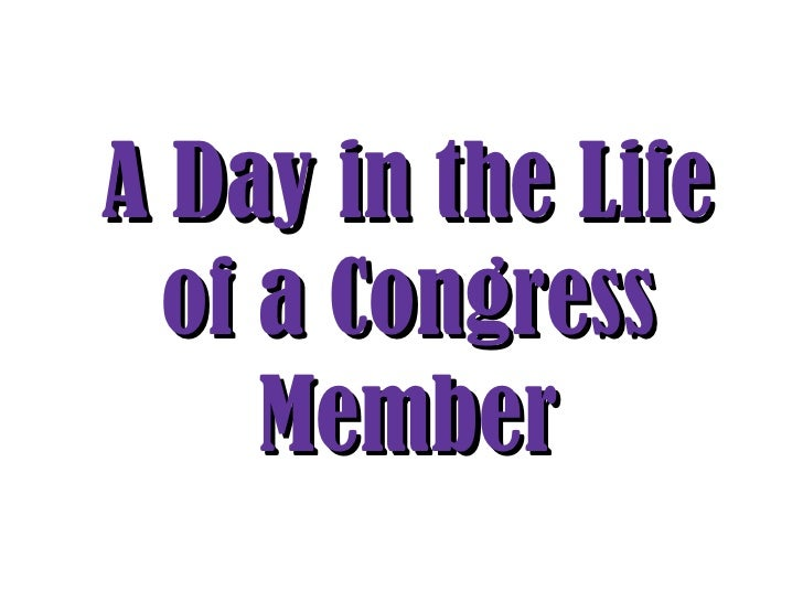 A Day in the Life of a Congress Member