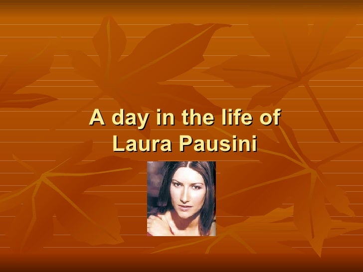 A day in the life of Laura Pausini