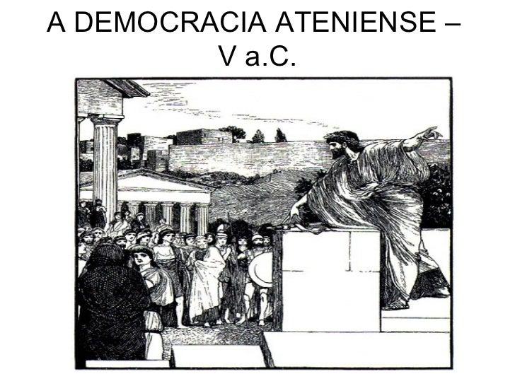A DEMOCRACIA ATENIENSE –  V a.C.