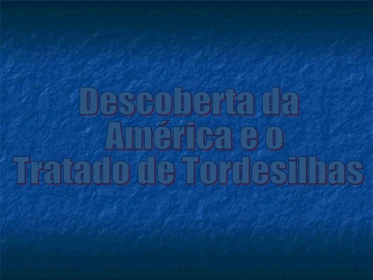 Descoberta da América e o  Tratado de Tordesilhas