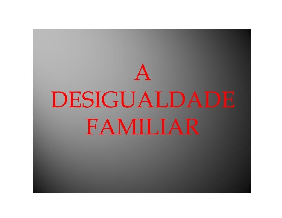 A desigualdade Familiar