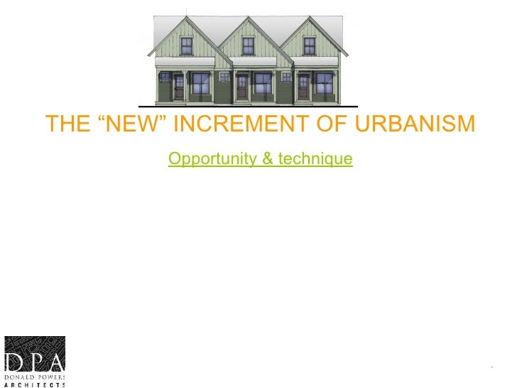 """THE """"NEW"""" INCREMENT OF URBANISM             Opportunity & technique           CNU 17 , Curb to Cup la                     ..."""
