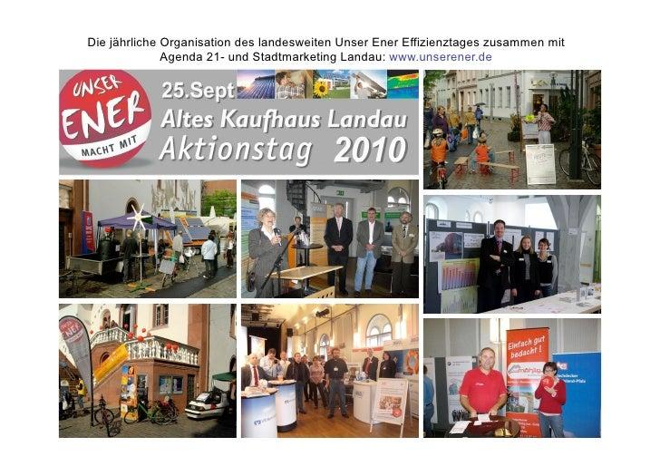 Die jährliche Organisation des landesweiten Unser Ener Effizienztages zusammen mit               Agenda 21- und Stadtmarke...