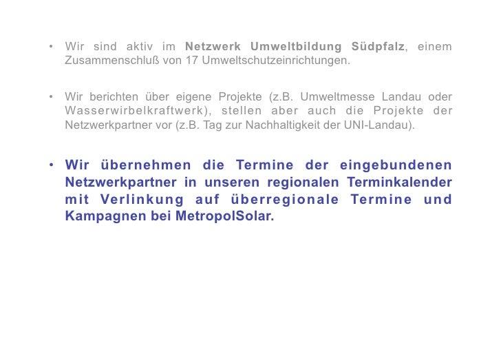 • Wir sind aktiv im Netzwerk Umweltbildung Südpfalz, einem    Zusammenschluß von 17 Umweltschutzeinrichtungen. • Wir ber...