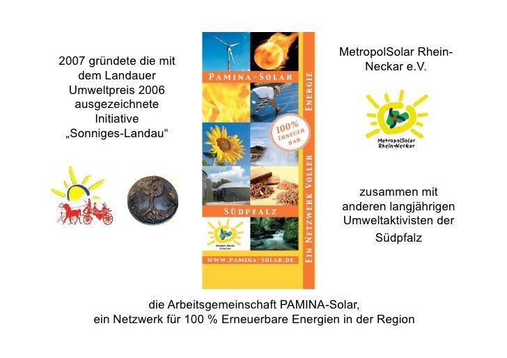 MetropolSolar Rhein- 2007 gründete die mit                                Neckar e.V.     dem Landauer   Umweltpreis 2006 ...