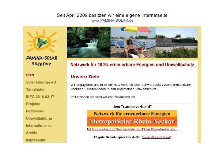 Seit April 2009 besitzen wir eine eigene Internetseite                 www.PAMINA-SOLAR.de
