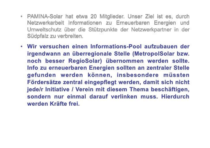 • PAMINA-Solar hat etwa 20 Mitglieder. Unser Ziel ist es, durch    Netzwerkarbeit Informationen zu Erneuerbaren Energien ...