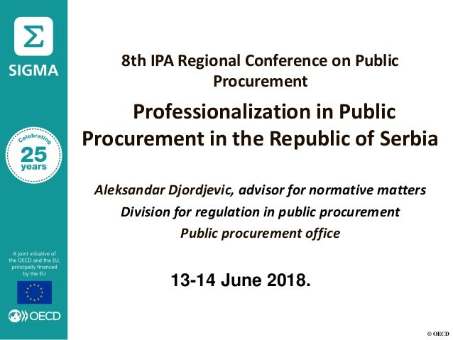 © OECD 8th IPA Regional Conference on Public Procurement Professionalization in Public Procurement in the Republic of Serb...