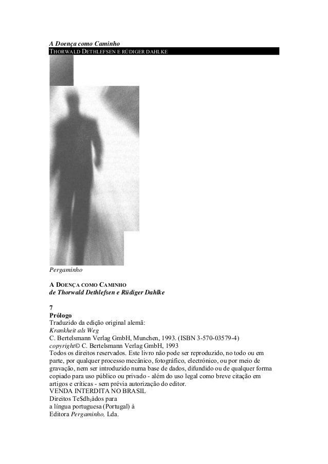 A Doença como Caminho THORWALD DETHLEFSEN E RÚDIGER DAHLKE Pergaminho A DOENÇA COMO CAMINHO de Thorwald Dethlefsen e Rüdig...