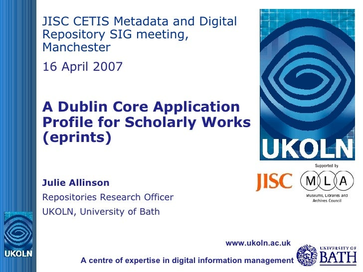 JISC CETIS Metadata and Digital Repository SIG meeting, Manchester 16 April 2007 A Dublin Core Application Profile for Sch...