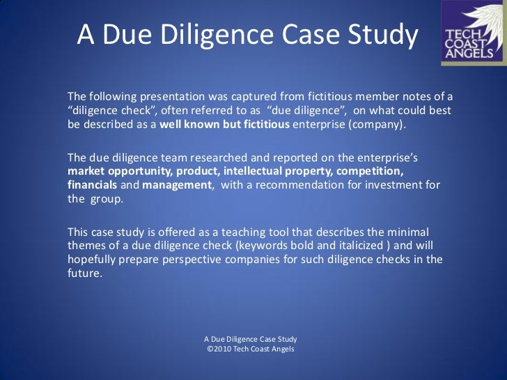 """A Due Diligence Case Study The following presentation was captured from fictitious member notes of a """"diligence check"""", of..."""