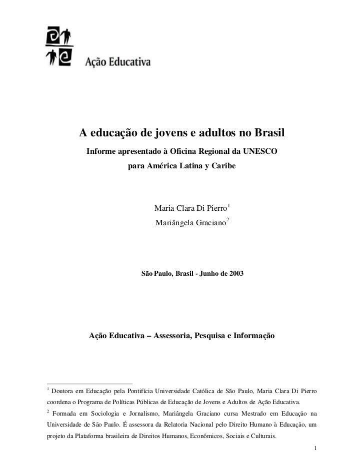 A educação de jovens e adultos no Brasil                 Informe apresentado à Oficina Regional da UNESCO                 ...