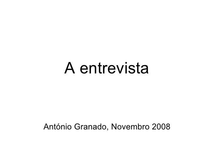 A entrevista António Granado, Novembro 2008