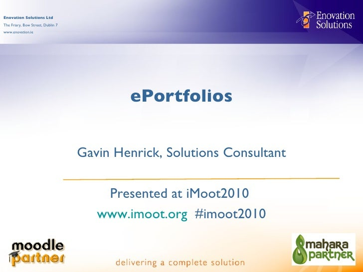 ePortfolios Gavin Henrick, Solutions Consultant Presented at iMoot2010  www.imoot.org   #imoot2010
