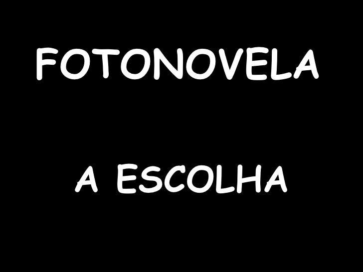 FOTONOVELA A ESCOLHA