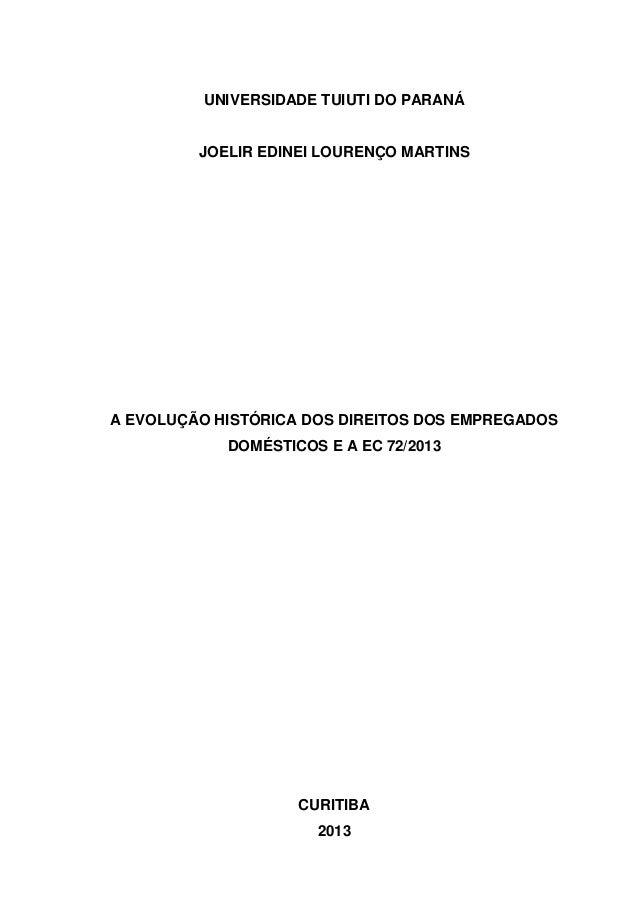 UNIVERSIDADE TUIUTI DO PARANÁ JOELIR EDINEI LOURENÇO MARTINS A EVOLUÇÃO HISTÓRICA DOS DIREITOS DOS EMPREGADOS DOMÉSTICOS E...