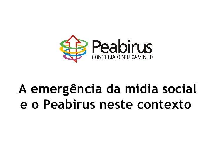 A emergência da mídia social e o Peabirus neste contexto