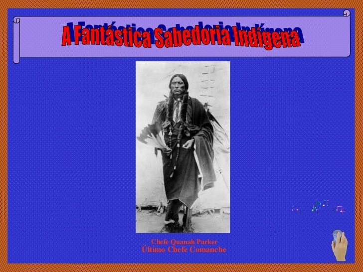 Chefe Quanah ParkerÚltimo Chefe Comanche