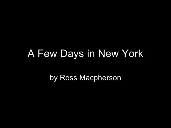 A Few Days in New York by Ross Macpherson