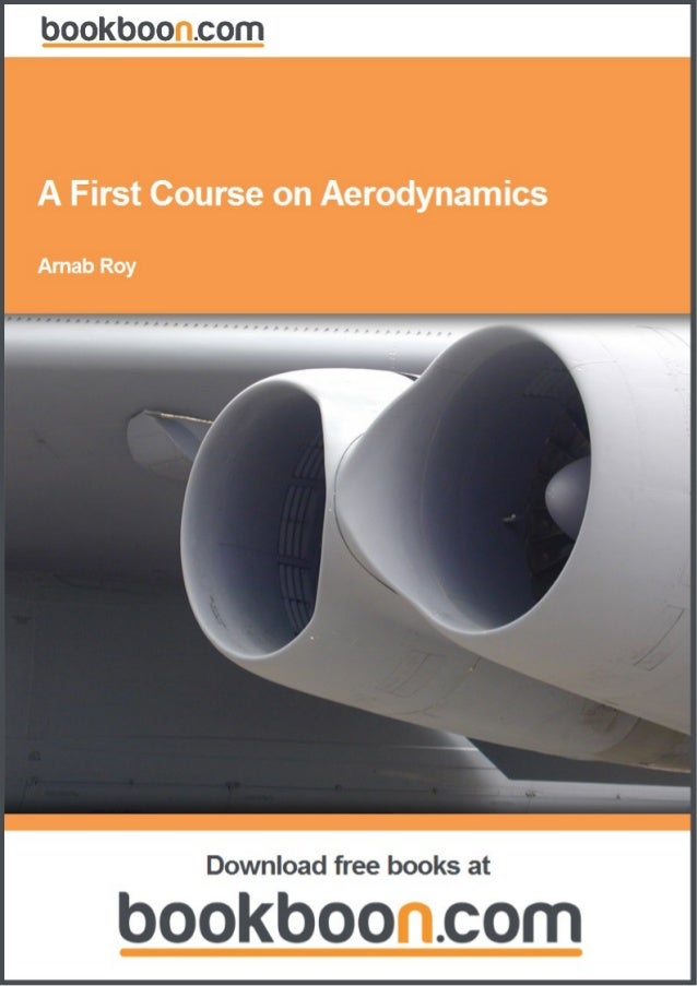 Download free eBooks at bookboon.com 2 Arnab Roy A First Course on Aerodynamics