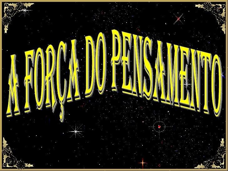 A FORÇA DO PENSAMENTO