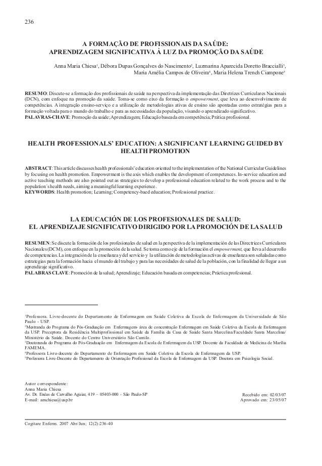 236  A FORMAÇÃO DE PROFISSIONAIS DA SAÚDE: APRENDIZAGEM SIGNIFICATIVA À LUZ DA PROMOÇÃO DA SAÚDE Anna Maria Chiesa1, Débor...
