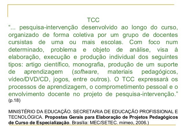 """TCC """"... pesquisa-intervenção desenvolvido ao longo do curso, organizado de forma coletiva por um grupo de docentes cursis..."""