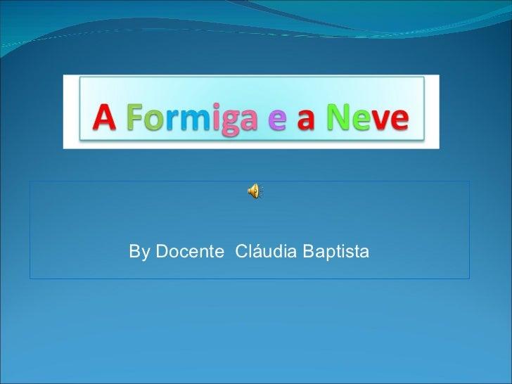 By Docente  Cláudia Baptista