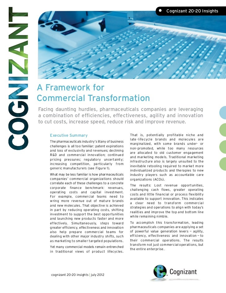 • Cognizant 20-20 InsightsA Framework forCommercial TransformationFacing daunting hurdles, pharmaceuticals companies are ...