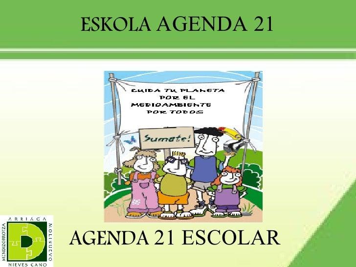 AGENDA  21 ESCOLAR ESKOLA  AGENDA 21