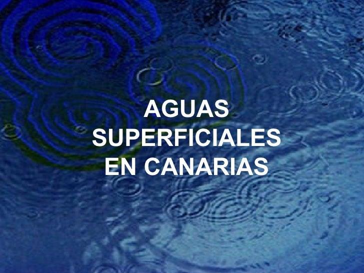 AGUAS SUPERFICIALES EN CANARIAS