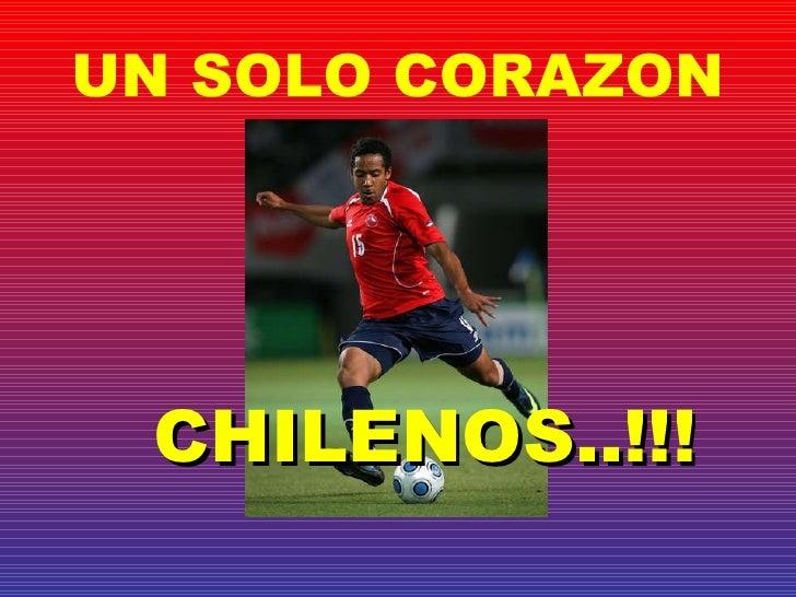 UN SOLO CORAZON CHILENOS..!!!