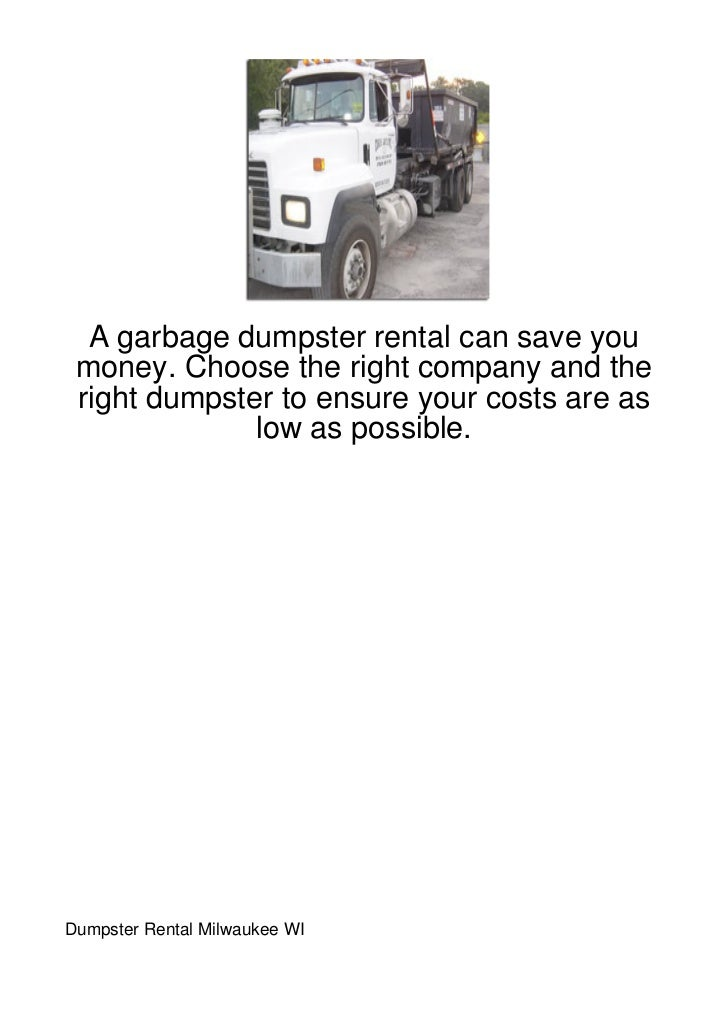 A garbage dumpster rental can save you money. Choose the right company and the right dumpster to ensure your costs are as ...