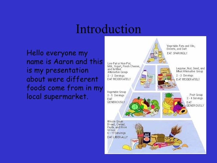 Introduction <ul><li>Hello everyone my name is Aaron and this is my presentation about were different foods come from in m...