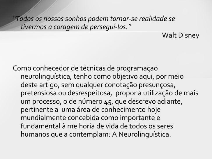 """<ul><li>"""" Todos os nossos sonhos podem tornar-se realidade se tivermos a coragem de perseguí-los."""" </li></ul><ul><li>Walt ..."""