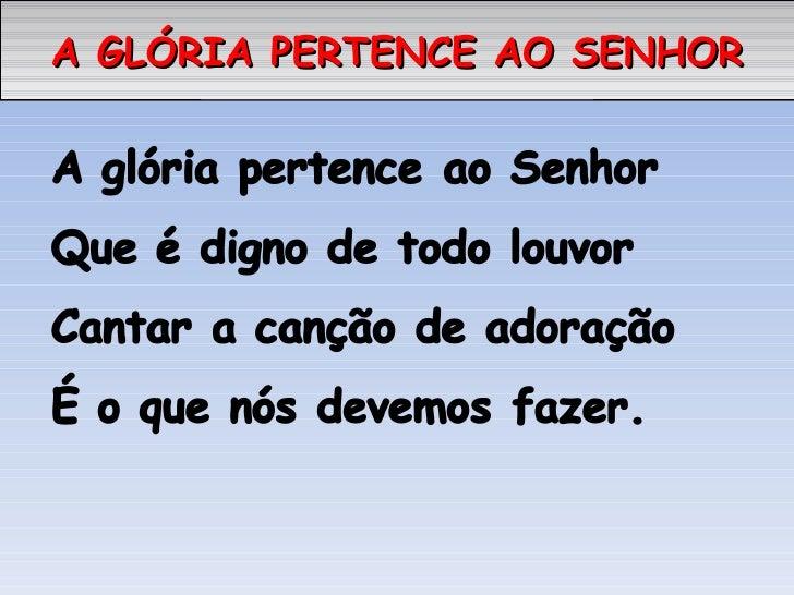 A GLÓRIA PERTENCE AO SENHOR