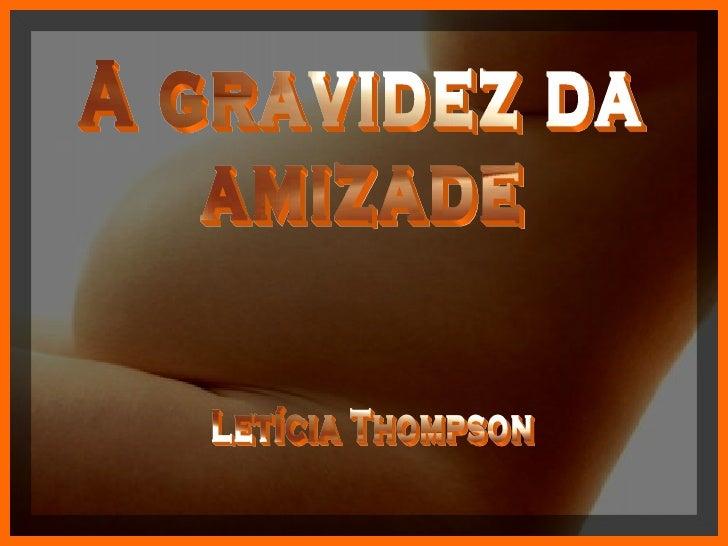 A gravidez da amizade Letícia Thompson