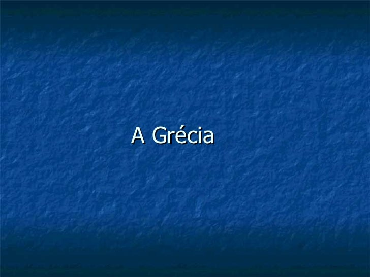 A Grécia