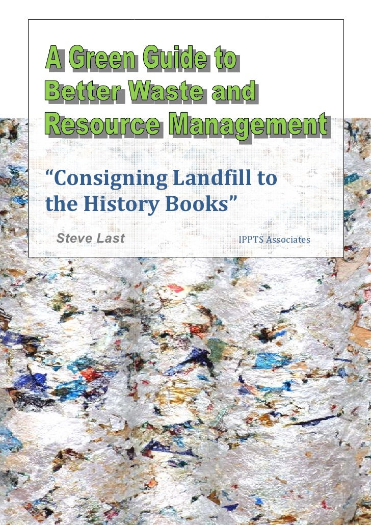 """""""Consigning Landfill to Consigningthe History Books            Books"""" Steve Last        IPPTS Associates"""