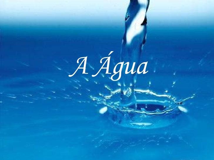 A Água