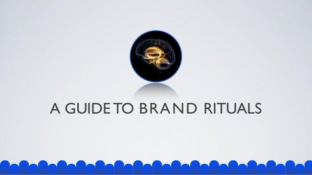 A GUIDE TO BRAND RITUALS