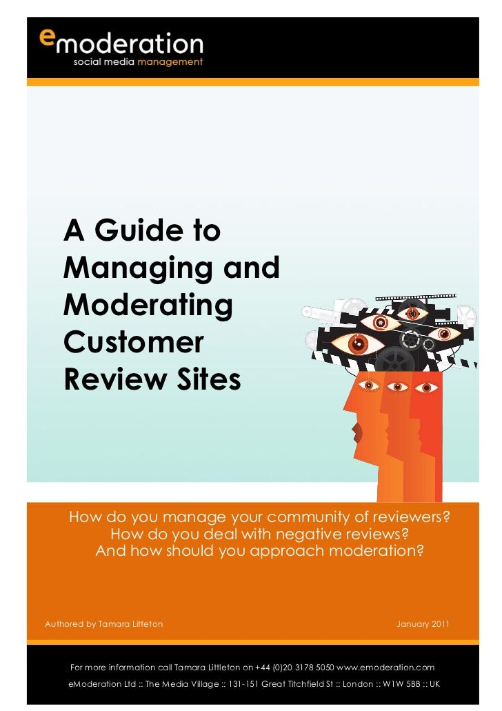 A Guide to    Managing and    Moderating    Customer    Review Sites      How do you manage your community of reviewers?  ...